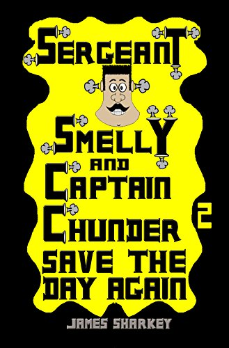 Sergeant Smelly & Captain Chunder Save The Day Again