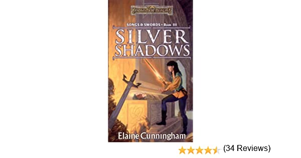 Silver shadows forgotten realms songs and swords book 3 elaine silver shadows forgotten realms songs and swords book 3 elaine cunningham 9780786917990 amazon books fandeluxe Choice Image