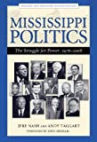 Mississippi Politics: The Struggle for Power, 1976-2008, Second Edition