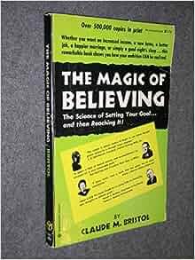 The Magic of Believing (Original Classic Edition)