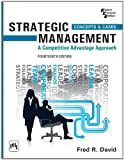 Strategic Management: A Competitive Advantage Approach, Concepts and Cases (14th Edition), Fred R. David, 8120348850