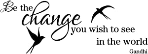 ZSSZ Be The Change You Wish to See in The World Vinyl Wall Decal Inspirational Words Wall Stickers Positive Home Décor