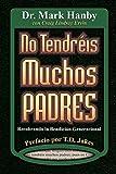 img - for No Tendreis Muchos Padres: Recobrando La Benedicion Generacional (Spanish Edition) book / textbook / text book