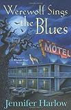 Werewolf Sings the Blues, Jennifer Harlow, 0738736120