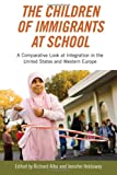 The Children of Immigrants at School : A Comparative Look at Integration in the United States and Western Europe, , 0814760252