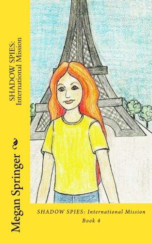 Download Shadow Spies: International Mission (Volume 4) PDF