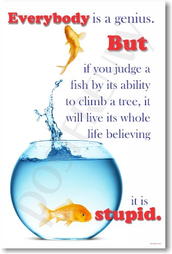 Everybody's a Genius but If You Judge a Fish By Its Ability to Climb