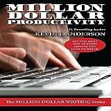 #9: Million Dollar Productivity: The Million Dollar Writing Series