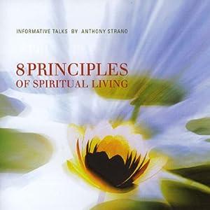8 Principles of Spiritual Living Speech