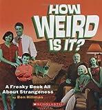 How Weird Is It?, Ben Hillman, 0439918685