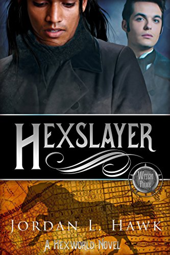 Hexslayer (Hexworld Book 3) by [Hawk, Jordan L.]