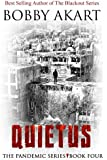 Pandemic: Quietus: A Post-Apocalyptic Medical Thriller Fiction Series (The Pandemic Series) (Volume 4)