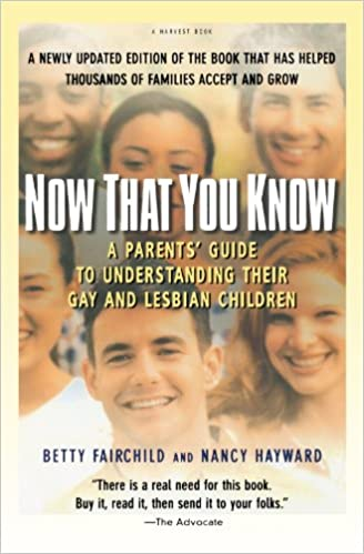 Now That You Know: A Parents' Guide to Understanding Their Gay and Lesbian Children, Updated Edition