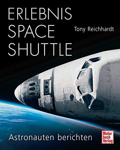 Erlebnis Space Shuttle: Astronauten berichten