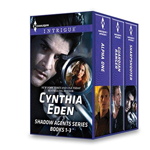 Cynthia Eden Shadow Agents Series Books 1-3: Alpha One\Guardian Ranger\Sharpshooter