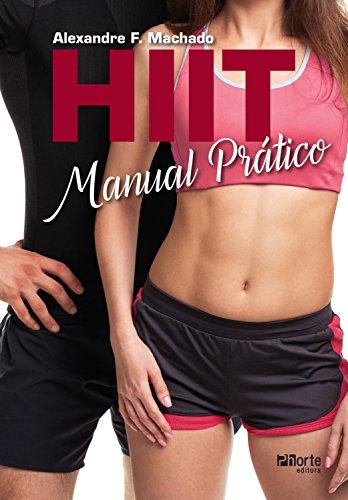 HIIT: manual prático (Portuguese Edition) por Alexandre F. Machado