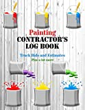 Painting Contractor's Log Book: Track Bids and Estimates - Plus a lot more [Paint Cans Design]