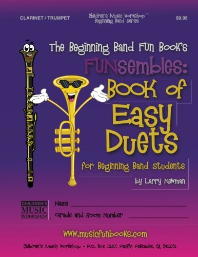 - The Beginning Band Fun Book's FUNsembles: Book of Easy Duets (Clarinet/Trumpet): for Beginning Band Students