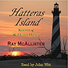 Hatteras Island: Keeper of the Outer Banks Audiobook by Ray McAllister Narrated by John Witt