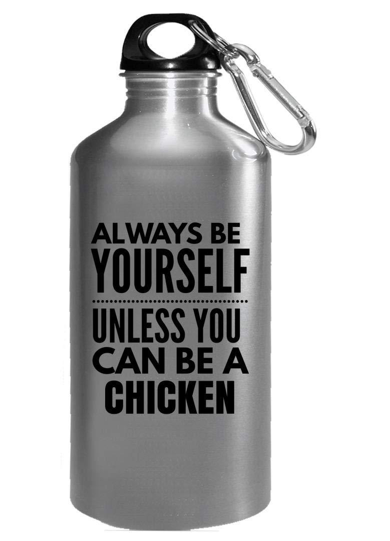Funny Chicken Design Be Yourself Unless You Can Be - egg farm bird - Water Bottle