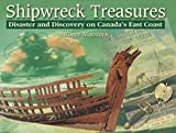 Shipwreck Treasures: Disaster and Discovery on Canada's East Coast (Formac Illustrated History)