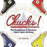 Chucks!: The Phenomenon of Converse: Chuck Taylor All Stars