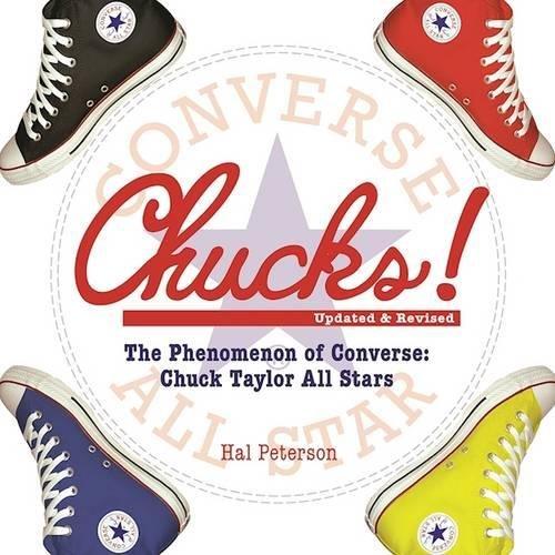 Chucks!: The Phenomenon of Converse: Chuck Taylor All Stars (Converse Star All Collection)