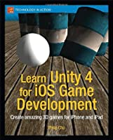 Learn Unity 4 for iOS Game Development Front Cover