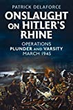 Onslaught on Hitler s Rhine: Operations Plunder and Varsity, March 1945