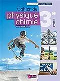 Physique chimie 3e Cycle 4 : Cahier de l'élève