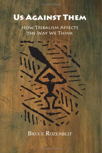 Read Online Us Against Them: How Tribalism Affects the Way We Think PDF