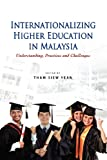 Internationalizing Higher Education in Malaysi, , 9814380962