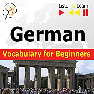 German - Vocabulary for Beginners: Start talking / 1000 basic words and phrases in practice / 1000 basic words and phrases at work (Listen & Learn) Audiobook