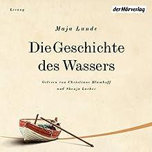 Die Geschichte des Wassers (Das Klima-Quartett 2) Hörbuch von Maja Lunde Gesprochen von: Christiane Pearce-Blumhoff, Shenja Lacher