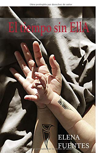 El tiempo sin Ella: BANU II Tapa blanda – 26 oct 2018 Elena Fuentes Moreno Independently published 172928969X Juvenile Fiction / Dystopian