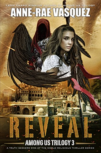 Reveal: a Truth Seekers end of the world religious thriller series (Among Us Trilogy Book 3) by [Vasquez, Anne-Rae]