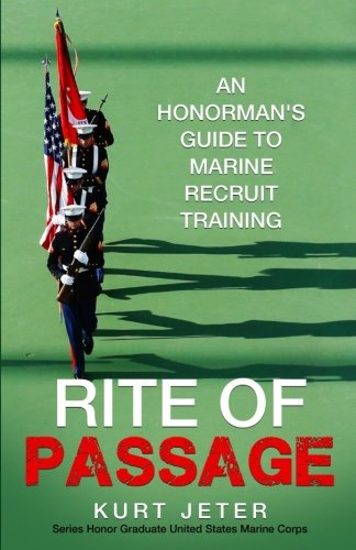 Rite of Passage: An Honorman's Guide to Marine Recruit Training