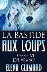 La bastide aux loups, tome 6 : Délivrance par Guimard