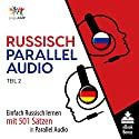 Russisch Parallel Audio - Einfach Russisch Lernen mit 501 Sätzen in Parallel Audio - Teil 2 [Russian Parallel Audio - Learn Russian with 501 sentences in Parallel Audio] Hörbuch von Lingo Jump Gesprochen von: Lingo Jump