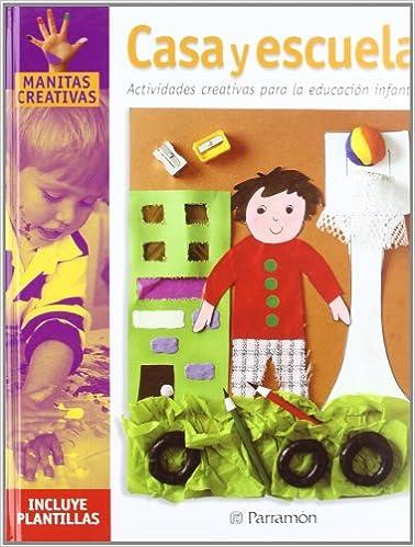 Casa Y Escuela (Spanish Edition): Parramon, Anna Galera Bassachs ...