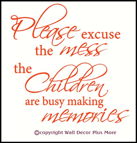 Making Memories Pastel - Please Excuse the Mess the Children are Making Memories Wall Vinyl Sticker Lettering Decal 18Wx18H Pastel Orange