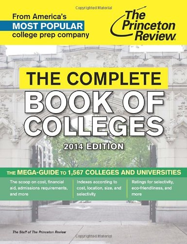 The Complete Book of Colleges, 2014 Edition (College Admissions Guides)