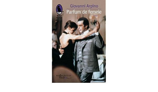 Parfum De Femeie Giovanni Arpino 9789736894923 Amazoncom Books