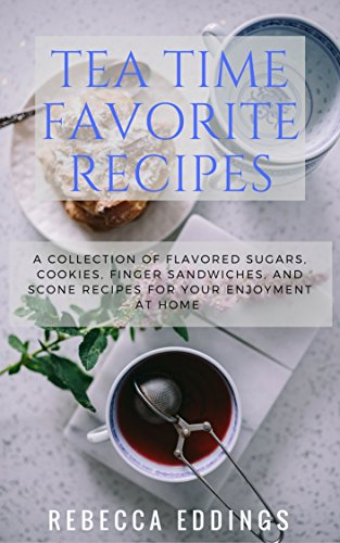 Flavored Biscuits (TEA TIME FAVORITE RECIPES: A COLLECTION OF FLAVORED SUGARS, COOKIES, FINGER SANDWICHES, AND SCONE RECIPES FOR YOUR ENJOYMENT AT HOME)
