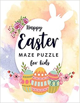 Amazon happy easter maze puzzle for kids maze puzzle easter gifts amazon happy easter maze puzzle for kids maze puzzle easter gifts for boys and girls big book of mazes for kids amazing maze large print 85x11 negle Images