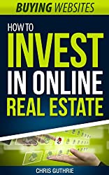 Buying Websites - How To Invest In Online Real Estate