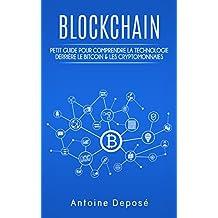 Les Blockchains : Petit guide pour comprendre la technologie derrière le Bitcoin & les cryptomonnaies  (French Edition)