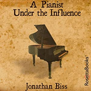A Pianist Under the Influence Audiobook
