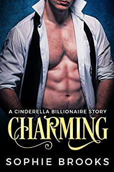Charming: A Cinderella Billionaire Story by [Brooks, Sophie]