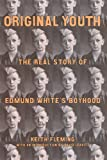Original Youth: The Real Story of Edmund White's Boyhood